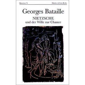 Nietzsche und der Wille zur Chance von Bataille,  Georges, Bergfleth,  Gerd
