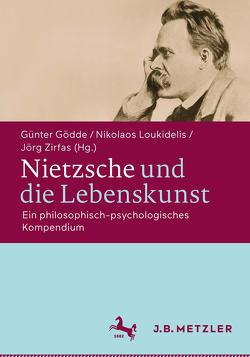 Nietzsche und die Lebenskunst von Gödde,  Günter, Loukidelis,  Nikolaos, Zirfas,  Jörg
