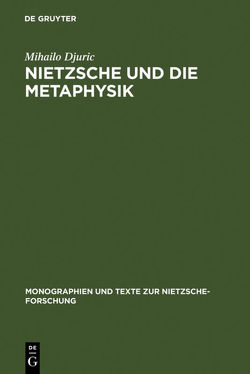 Nietzsche und die Metaphysik von Djuric,  Mihailo