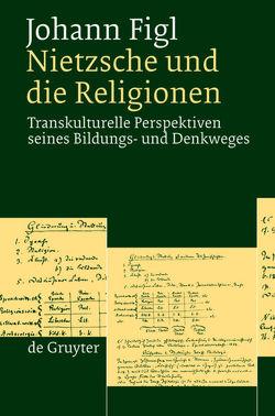 Nietzsche und die Religionen von Figl,  Johann