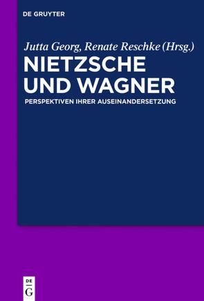 Nietzsche und Wagner von Georg,  Jutta, Reschke,  Renate