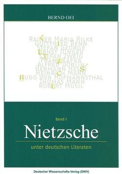 Nietzsche unter deutschen Literaten von Oei,  Bernd