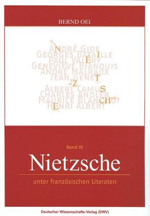 Nietzsche unter französischen Literaten von Oei,  Bernd