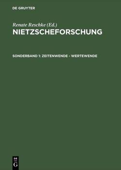 Nietzscheforschung / Zeitenwende – Wertewende von Reschke,  Renate