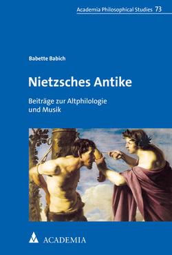 Nietzsches Antike von Babich,  Babette