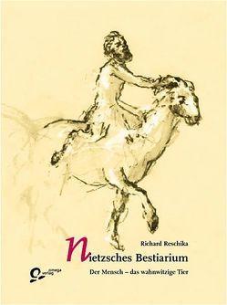 Nietzsches Bestiarium von Keuchenius, Reschika,  Richard