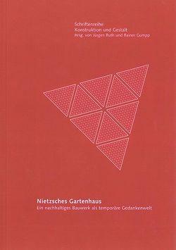 Nietzsches Gartenhaus von Gumpp,  Rainer, Ruth,  Jürgen