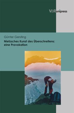 Nietzsches Kunst des Überschreitens von Gersting,  Günter