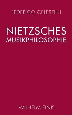 Nietzsches Musikphilosophie von Celestini,  Federico