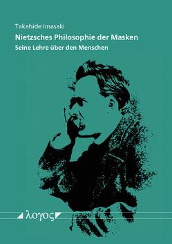 Nietzsches Philosophie der Masken von Imasaki,  Takahide