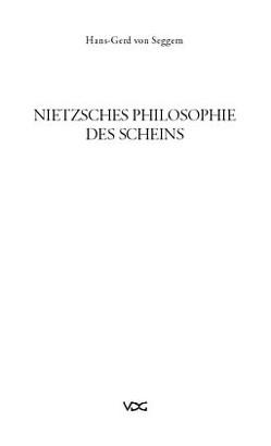 Nietzsches Philosophie des Scheins von Seggern,  Hans G