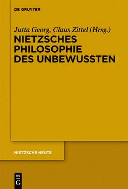 Nietzsches Philosophie des Unbewussten von Georg,  Jutta, Zittel,  Claus