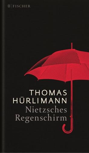 Nietzsches Regenschirm von Hürlimann,  Thomas