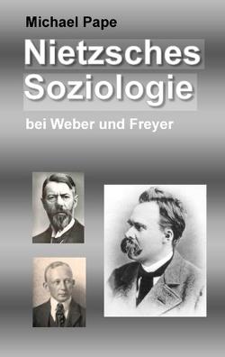 Nietzsches Soziologie von Pape,  Michael