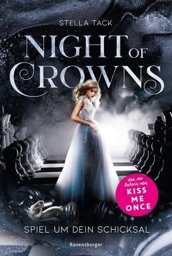 Night of Crowns, Band 1: Spiel um dein Schicksal von Tack,  Stella