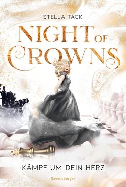 Night of Crowns, Band 2: Kämpf um dein Herz von Tack,  Stella
