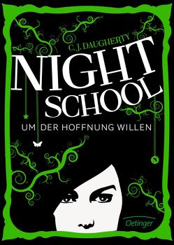Night School. Um der Hoffnung willen von Daugherty,  C.J., Klöss,  Peter, Liepins,  Carolin, Wurm,  Jutta