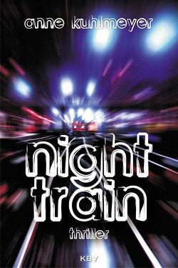 Night Train von Kuhlmeyer,  Anne