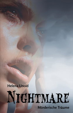 Nightmare – Mörderische Träume von Unold,  Helena