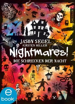 Nightmares! – Die Schrecken der Nacht von Miller,  Kirsten, Segel,  Jason, Wiemken,  Simone
