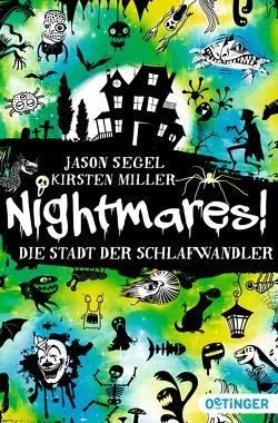Nightmares. Die Stadt der Schlafwandler von Miller,  Kirsten, Segel,  Jason, Wiemken,  Simone