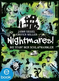 Nightmares! – Die Stadt der Schlafwandler von Miller,  Kirsten, Segel,  Jason, Wiemken,  Simone