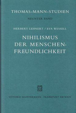 Nihilismus der Menschenfreundlichkeit von Lehnert,  Herbert, Wessell,  Eva