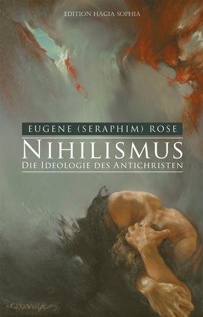 Nihilismus — die Ideologie des Antichristen von Freitag,  York, Rose,  Seraphim
