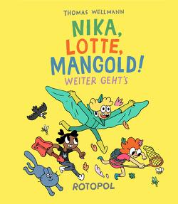 Nika, Lotte, Mangold! von Wellmann,  Thomas