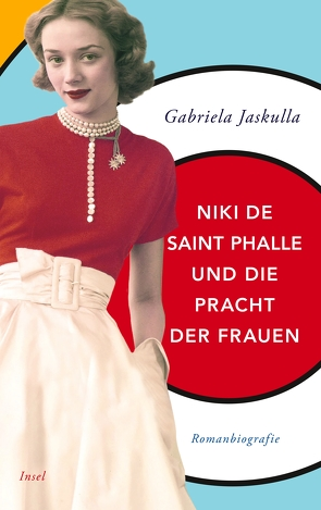 Niki de Saint Phalle und die Pracht der Frauen von Jaskulla,  Gabriela