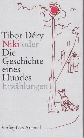 Niki oder Die Geschichte eines Hundes von Déry,  Tibor, Nagel,  Ivan