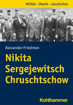 Nikita Sergejewitsch Chruschtschow von Friedman,  Alexander, Jacob,  Frank