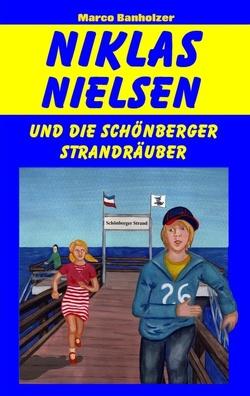 Niklas Nielsen und die Schönberger Strandräuber von Banholzer,  Marco
