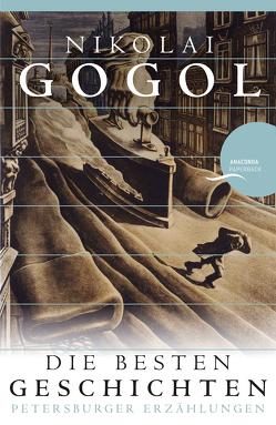 Nikolai Gogol – Die besten Geschichten von Eliasberg,  Alexander, Gogol,  Nikolai