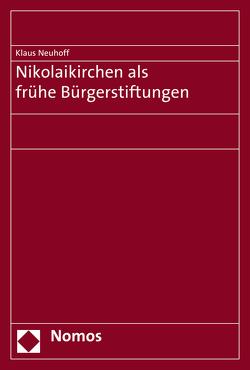 Nikolaikirchen als frühe Bürgerstiftungen von Neuhoff,  Klaus