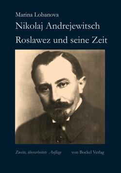 Nikolaj Andrejewitsch Roslawez und seine Zeit von Ligeti,  György, Lobanova,  Marina