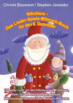 Nikolaus – Das Lieder-Spiele-Mitmach-Buch für den 6. Dezember von Baumann,  Christa, Janetzko,  Stephen