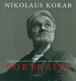 Nikolaus Korab – Portraits von Huemer,  Peter, Korab,  Nikolaus, Schutting,  Julian