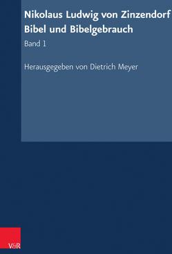 Nikolaus Ludwig von Zinzendorf: Bibel und Bibelgebrauch von Meyer,  Dietrich