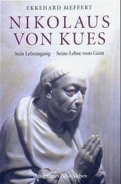 Nikolaus von Kues – Sein Lehrgang. Seine Lehre vom Geist von Meffert,  Ekkehard