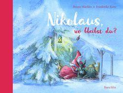 Nikolaus, wo bleibst du? von Hächler,  Bruno, Rave,  Friederike