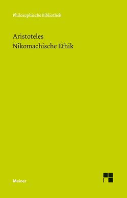 Nikomachische Ethik von Aristoteles, Bien,  Günther, Rolfes,  Eugen