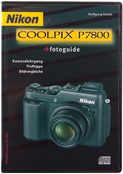 Nikon COOLPIX P7800 fotoguide von Kubak,  Wolfgang