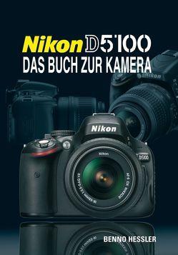 Nikon D 5100 von Hessler,  Benno
