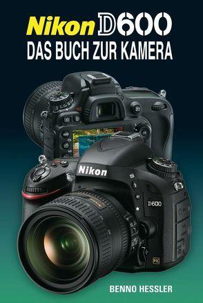 Nikon D 600 von Hessler,  Benno