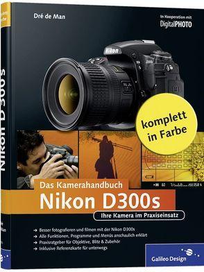 Nikon D300s. Das Kamerahandbuch von de Man,  Dré