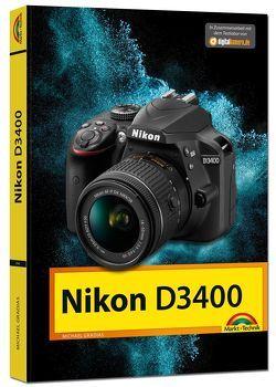 Nikon D3400 – Das Handbuch zur Kamera von Gradias,  Michael