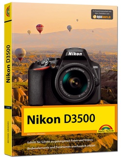 Nikon D3500 – Das Handbuch zur Kamera von Gradias,  Michael
