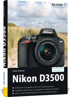 Nikon D3500 – Für bessere Fotos von Anfang an von Schlömer,  Lothar