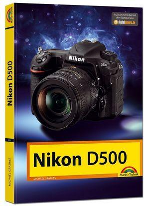 Nikon D500 – Das Handbuch zur Kamera von Gradias,  Michael